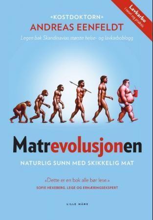 Matrevolusjonen - en bok av Andreas Eenfeldt